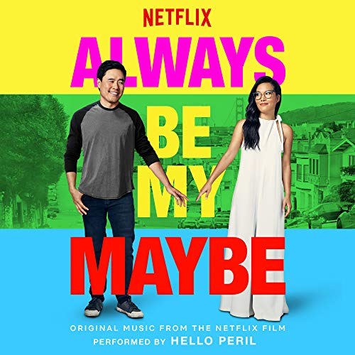 Always be My Maybe (Original Music From The Netflix Film) [Explicit]