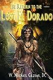 The Return to the Lost El Dorado (The Lost El Dorado Series)
