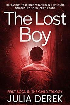 The Lost Boy (The Child Trilogy Book 1) by [Julia Derek]