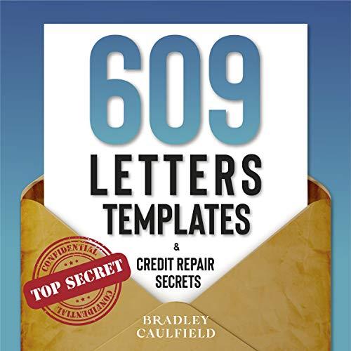 609 Letter Templates & Credit Repair Secrets Audiobook By Bradley Caulfield cover art