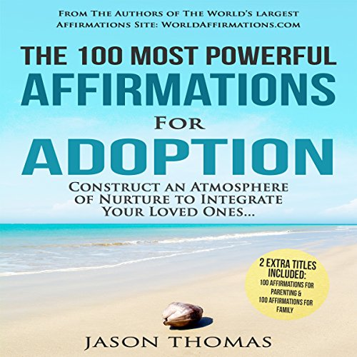 The 100 Most Powerful Affirmations for Adoption audiobook cover art