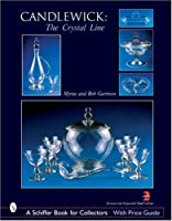 Candlewick: The Crystal Line (Schiffer Book for Collectors)