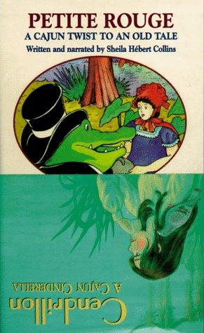 Petite Rouge : A Cajun Twist to an Old Tale: Cendrillon : A Cajun Cinderella