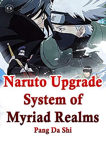 Naruto: Upgrade System of Myriad Realms: Book 18 (English Edition)