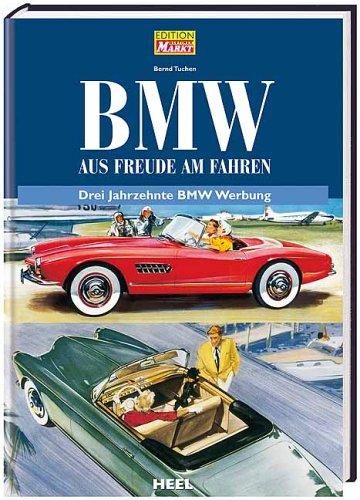 BMW - Aus Freude am Fahren. Drei Jahrzehnte BMW-Werbung