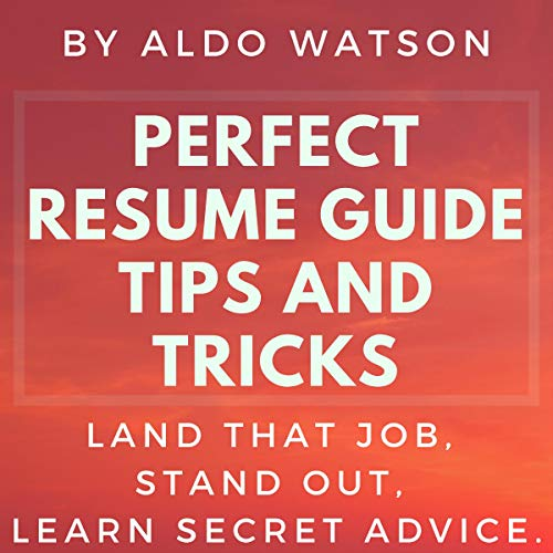 Couverture de Perfect Resume Guide Tips and Tricks