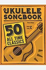 The Ukulele Songbook: 50 All Time Classics Paperback