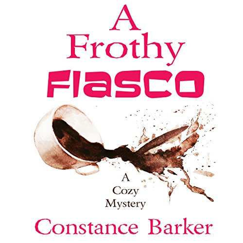 A Frothy Fiasco     Sweet Home Mystery Series, Book 3              By:                                                                                                                                 Constance Barker                               Narrated by:                                                                                                                                 Angel Clark                      Length: 3 hrs and 16 mins     4 ratings     Overall 4.0