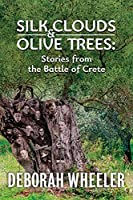 Silk Clouds and Olive Trees: Stories from the Battle of Crete