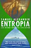 Entropia: Life Beyond Industrial Civilisation (English Edition)