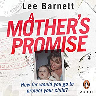 A Mother's Promise                   By:                                                                                                                                 Lee Barnett                               Narrated by:                                                                                                                                 Ann-Marie Gideon                      Length: 8 hrs and 50 mins     1 rating     Overall 5.0