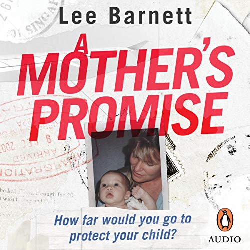 A Mother's Promise                   By:                                                                                                                                 Lee Barnett                               Narrated by:                                                                                                                                 Ann-Marie Gideon                      Length: 8 hrs and 50 mins     5 ratings     Overall 4.6