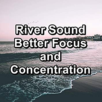 River Sound Better Focus and Concentration