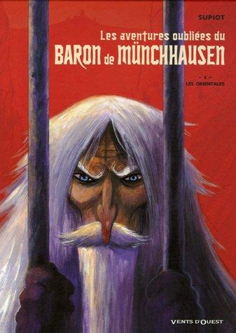 Les aventures oubliées du Baron de Münchhausen - Tome 01: Les Orientales