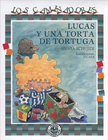 Lucas Y Una Torta De Tortuga / Lucas and a Turtle Cake (Caminadores / Travellers)