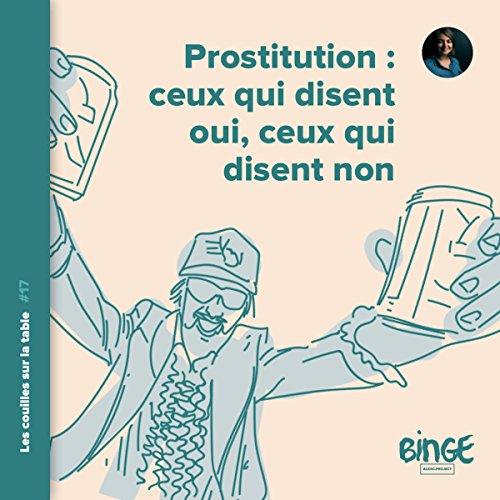 Couverture de Prostitution. Ceux qui disent oui, ceux qui disent non