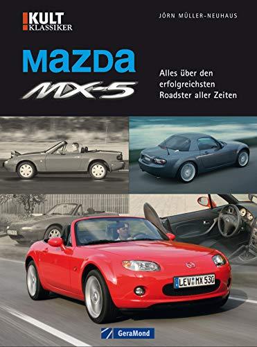 Mazda MX-5: Bildband über die Renaissance des Roadsters mit umfassender Modell-Geschichte und Fakten zu Motoren, Technik und Datentabellen auf knapp 100 Seiten