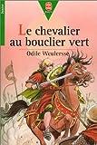 Le Chevalier au bouclier vert - Hachette Jeunesse - 01/06/1992