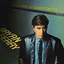 Bride Stripped Bare by BRYAN FERRY (2015-04-29)