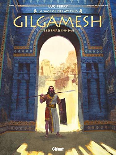 Gilgamesh - Tome 01: Les Frères ennemis (La Sagesse des mythes)