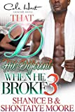 That D Hit Different When He Broke 3: An African American Romance