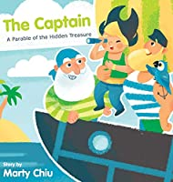 The Captain: A Parable of the Hidden Treasure