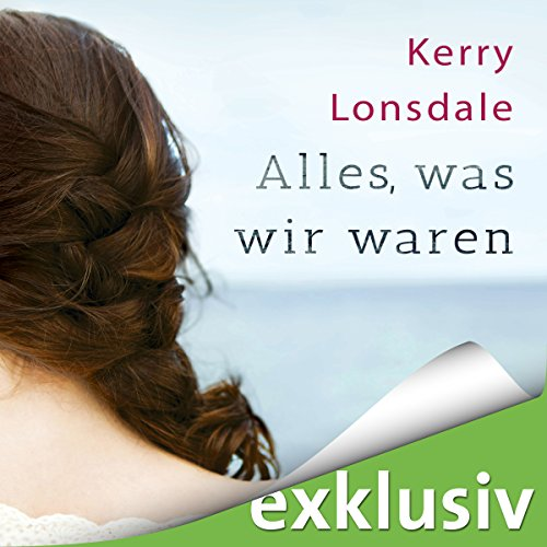 Alles, was wir waren audiobook cover art