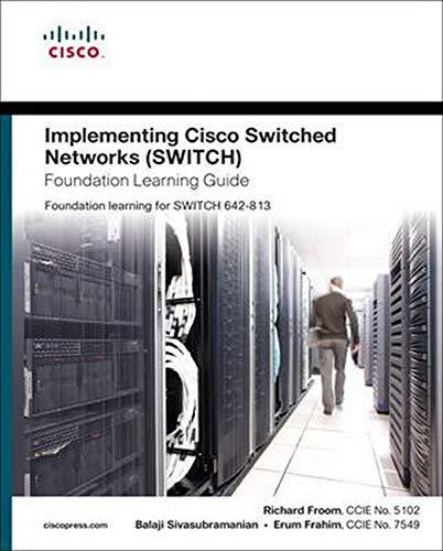 Implementing Cisco Ip Switched Networks Switch Foundation Learning Guide (Foundation Learning Guide Series)
