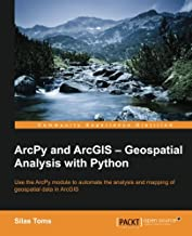 ArcPy and ArcGIS: Geospatial Analysis with Python