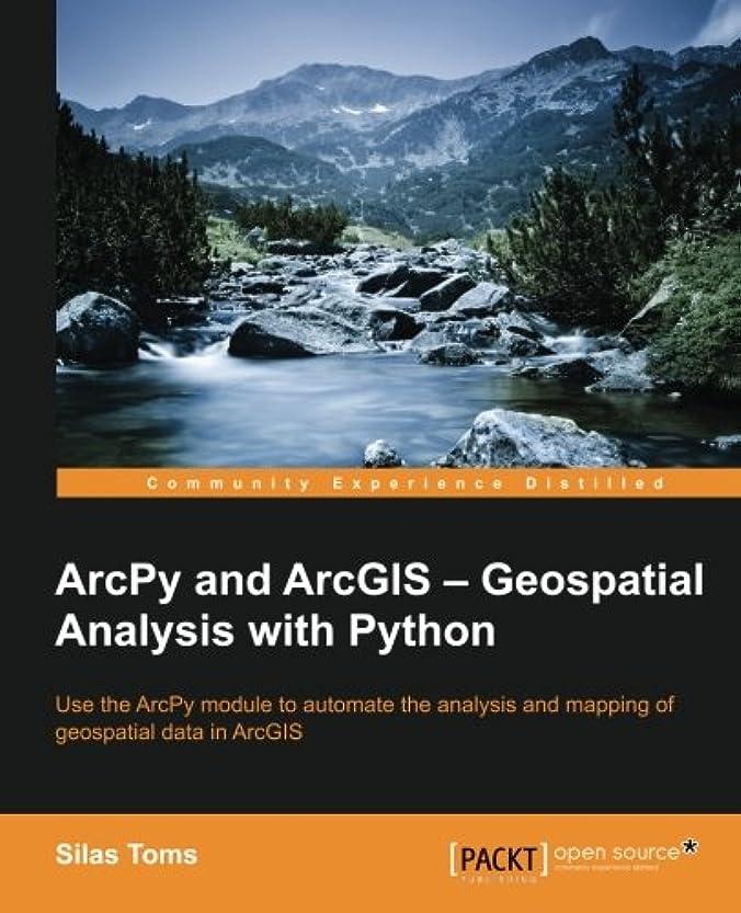 信者夜間ブリッジArcPy and ArcGIS: Geospatial Analysis With Python: Use the ArcPy Module to Automate the Analysis and mapping of Geospatial Data in ArcGIS