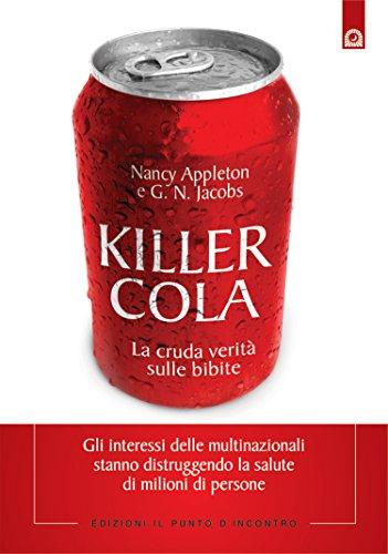 Amazon Com Killer Cola La Cruda Verita Sulle Bibite Salute E Benessere Italian Edition Ebook Appleton Nancy G N Jacobs I Dal Brun Kindle Store