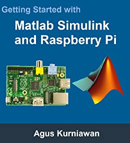 Getting Started with Matlab Simulink and Raspberry Pi by [Agus Kurniawan]