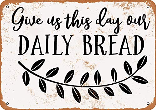 MJhair 8 X 12 INCH Retro Metal Signs,Give Us This Day Our Daily Bread Multipurpose Vintage Look Sign Metal Plate for Garages Home Decoration