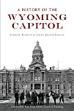 A History of the Wyoming Capitol (Landmarks)