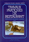 TRAVAUX PRATIQUES DE RESTAURANT. Tome 1, Préparations, découpages, flambages by Thierry Boulicot (2004-12-01) - Editions BPI - 01/12/2004