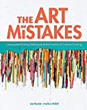 Image of The Art of Mistakes: Unexpected Painting Techniques and the Practice of Creative Thinking