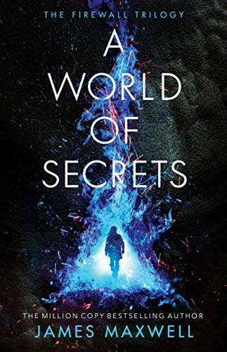 A World of Secrets (The Firewall Trilogy Book 2) by [James Maxwell]