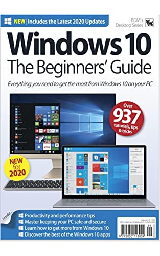 Windows 10 The Beginners' Guide: Everything You Need to Get The Most Windows 10 on Your PC (English Edition)