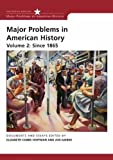Major Problems in American History, Volume II: Since 1865