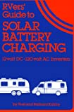 Rver's Guide to Solar Battery Charging: 12 Volt Dc-12- Volt Ac Inverters