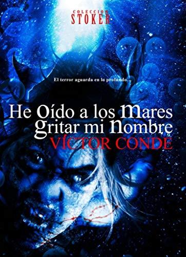 Portada del libro He oído a los mares gritar mi nombre de Víctor Conde y Dolmen Editorial Z
