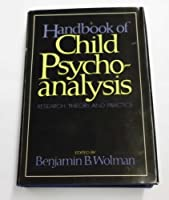 Handbook of Child Psychoanalysis