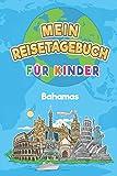 Bahamas Mein Reisetagebuch: 6x9 Kinder Reise Journal I Notizbuch zum Ausfüllen und Malen I Perfektes Geschenk für Kinder für den Trip nach Bahamas