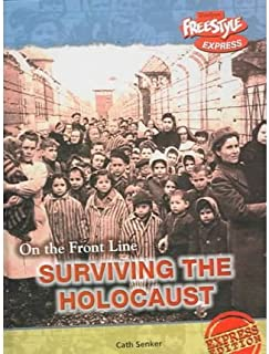 Freestyle Express: On the Front Line: Surviving the Holocaust