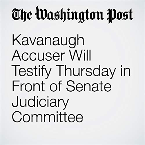 Kavanaugh Accuser Will Testify Thursday in Front of Senate Judiciary Committee copertina