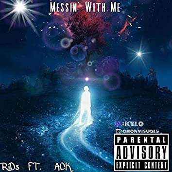 Messin' with Me (feat. Ack)