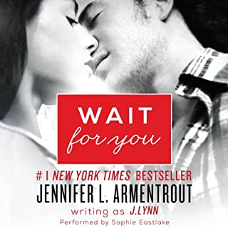 Wait for You                   Written by:                                                                                                                                 J. Lynn                               Narrated by:                                                                                                                                 Sophie Eastlake                      Length: 11 hrs and 18 mins     1 rating     Overall 5.0