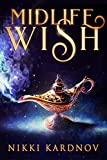 Midlife Wish: A Paranormal Women's Fiction Novel (Blackwell Djinn Book 1)