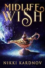 Midlife Wish: A Paranormal Women's Fiction Novel (Blackwell Djinn Book 1)