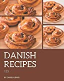 123 Danish Recipes: A Danish Cookbook You Will Love